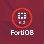 FortiOS 6.2